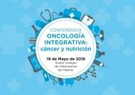 Conferencia MADRID. Oncología Integrativa: cáncer y nutrición